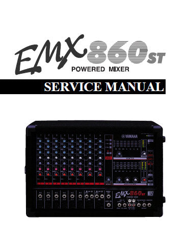 YAMAHA EMX860st POWERED MIXER SERVICE MANUAL INC BLK AND LEVEL DIAGS PCBS OVERALL CIRC DIAGS AND PARTS LIST 51 PAGES ENG