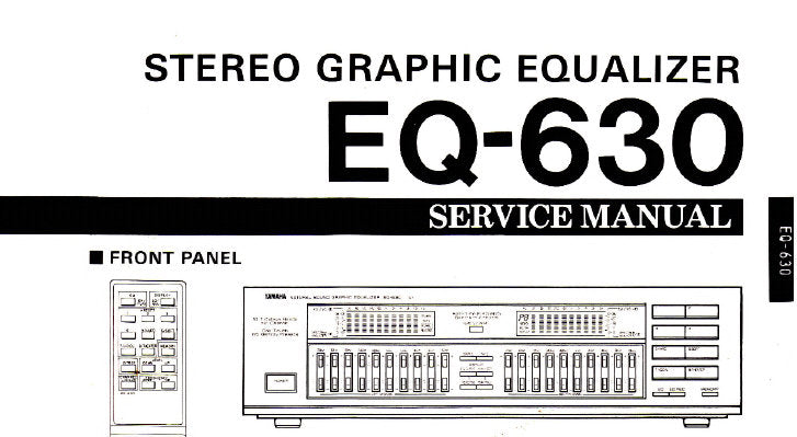 YAMAHA EQ-630 STEREO GRAPHIC EQUALIZER SERVICE MANUAL INC WIRING DIAG BLK DIAG PCBS SCHEM DIAGS AND PARTS LIST 45 PAGES ENG