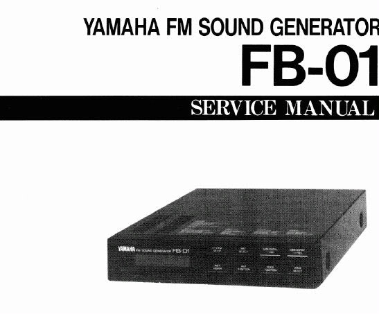 YAMAHA FB-01 FM SOUND GENERATOR SERVICE MANUAL INC PCBS OVERALL CIRC DIAG AND PARTS LIST 31 PAGES ENG