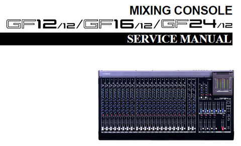 YAMAHA GF1212 GF1612 GF2412 MIXING CONSOLE SERVICE MANUAL INC BLK AND LEVEL DIAGS WIRING DIAG PCBS CIRC DIAGS AND PARTS LIST 109 PAGES ENG
