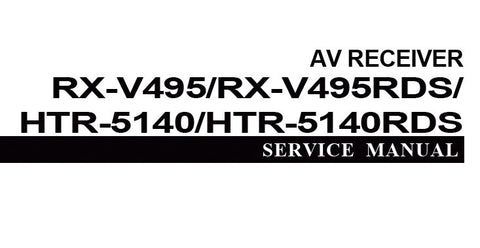 YAMAHA HTR-5140 HTR-5140RDS RX-V495 RX-V495RDS AV RECEIVER SERVICE MANUAL INC BLK DIAG PCBS SCHEM DIAGS AND PARTS LIST 69 PAGES ENG