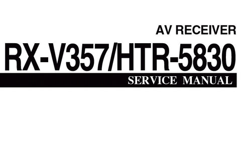 YAMAHA HTR-5830 RX-V357 AV RECEIVER SERVICE MANUAL INC PCBS BLK DIAG SCHEM DIAGS AND PARTS LIST 70 PAGES ENG