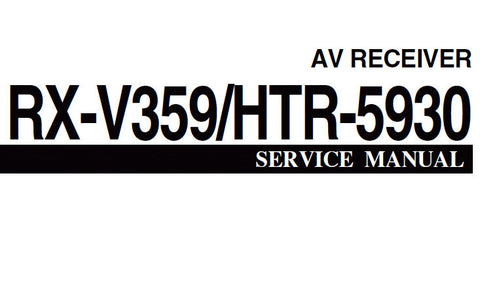 YAMAHA HTR-5930 RX-V359 AV RECEIVER SERVICE MANUAL INC PCBS BLK DIAG SCHEM DIAGS AND PARTS LIST 22 PAGES ENG