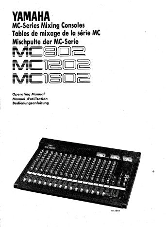YAMAHA MC802 MC1202 MC1602 MC SERIES MIXING CONSOLES OPERATING MANUAL INC CONN DIAG BLK DIAG AND LEVEL DIAG 16 PAGES ENG