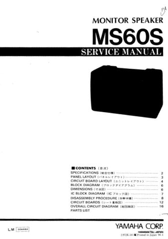 YAMAHA MS60S MONITOR SPEAKER SERVICE MANUAL INC BLK DIAG PCBS SCHEM DIAG AND PARTS LIST 17 PAGES ENG JAP