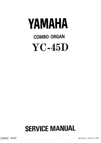 YAMAHA YC-45D COMBO ORGAN SERVICE MANUAL INC BLK DIAG PCBS SCHEM DIAGS AND PARTS LIST 116 PAGES ENG