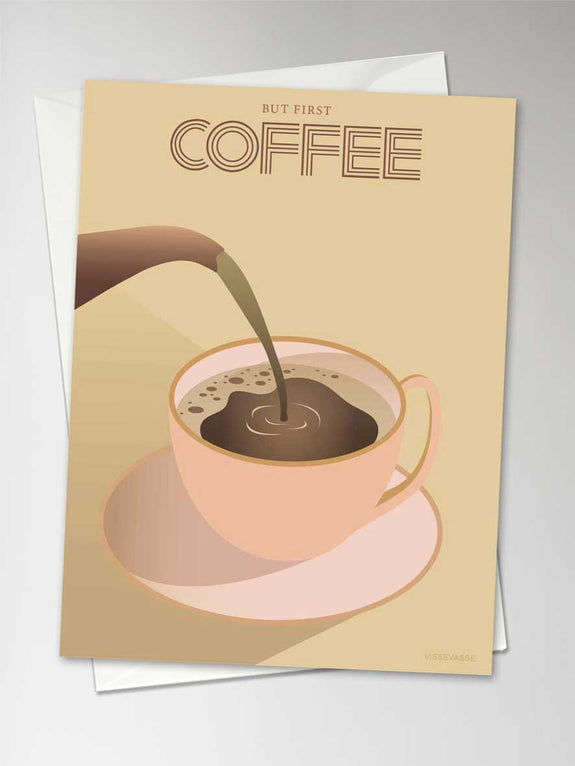 BUT FIRST COFFEE - greeting card