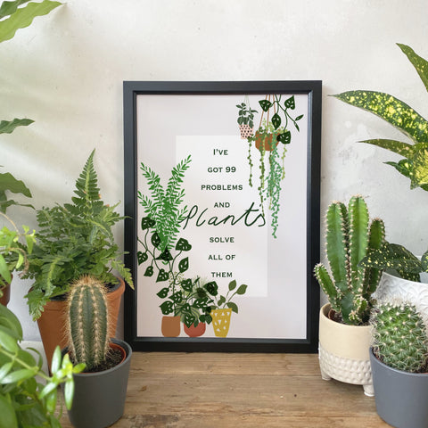 '99 Problems and Plants solve all of them' Print
