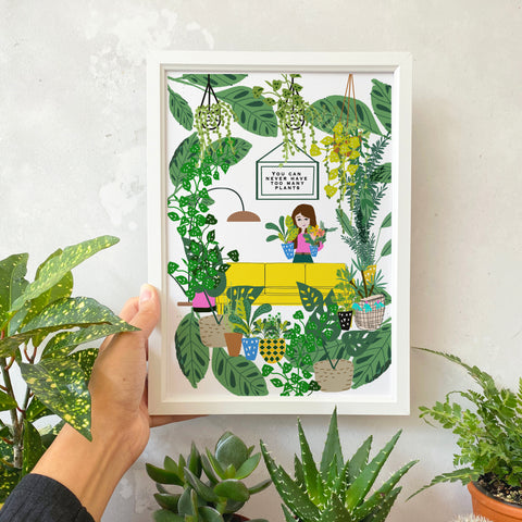 You can Never have too many plants Print