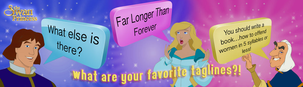 What Are Your Favorite Swan Princess Taglines?