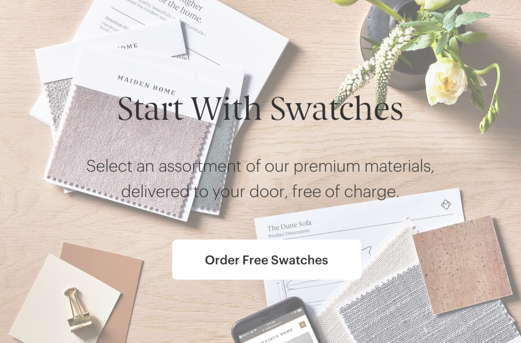 Start with Maiden Home swatches with five free material samples shipped to your door for free