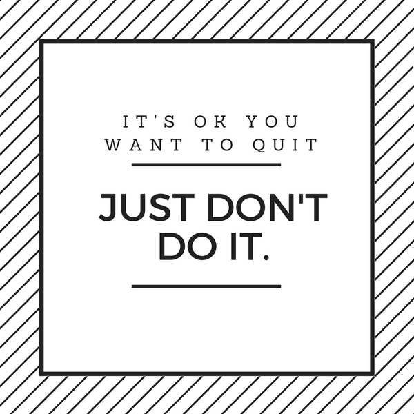 The Art of Not Quitting