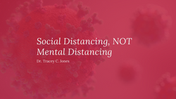 Social Distancing, NOT Mental Distancing