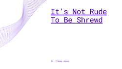 It's Not Rude to Be Shrewd