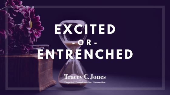 Excited or Entrenched