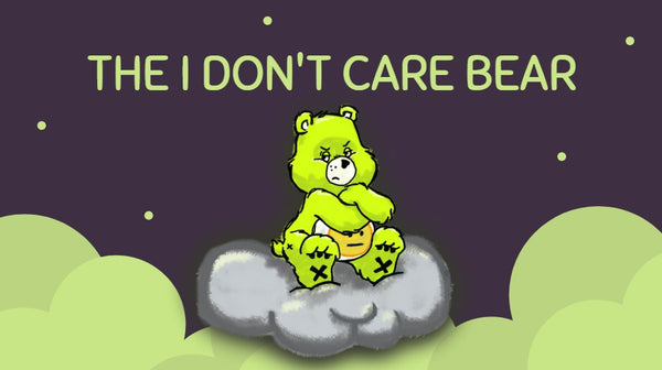 The I Don't Care Bear
