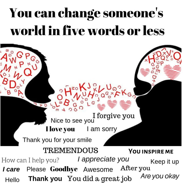 How to Change a Life in Five Words or Less