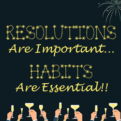 Resolutions Are Important, But Habits Are Essential