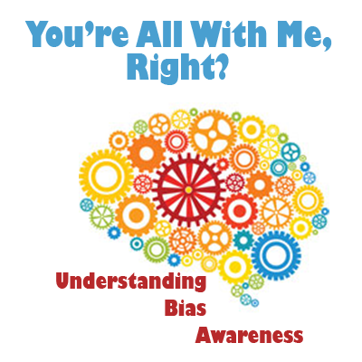You're All With Me Right? Understanding Bias Awareness