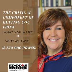 The Tremendous Power of Staying Power