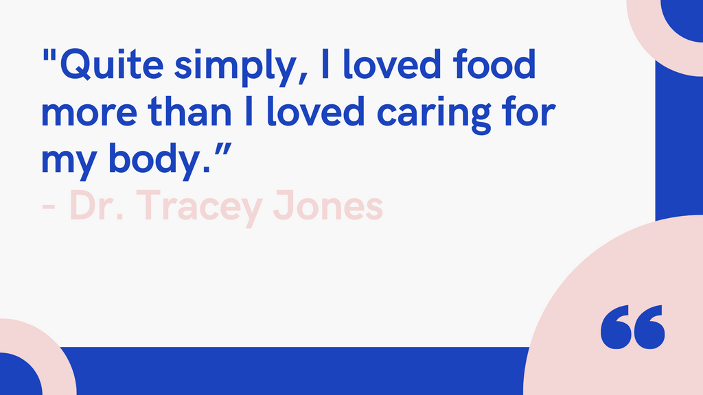 Quite simply, I loved food more than I loved caring for my body