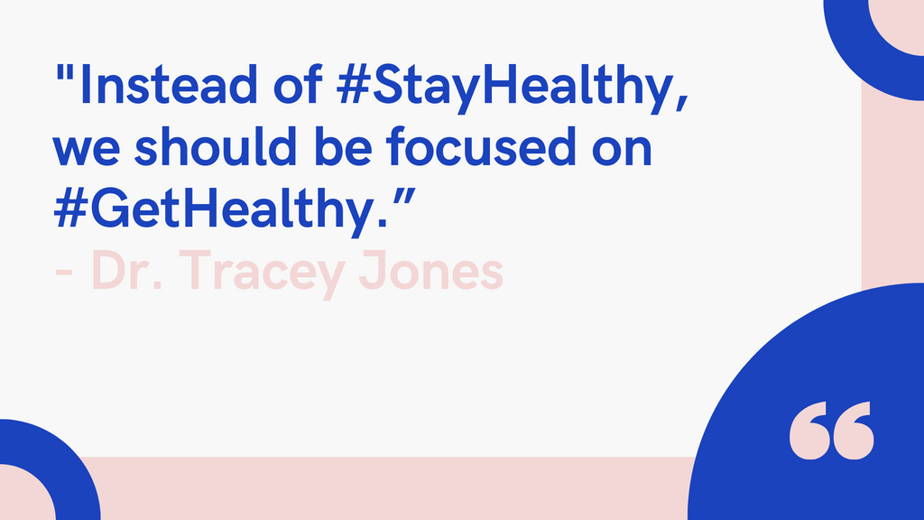 instead of stay healthy we should be focused on get healthy