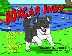 Boxcar Indy A Square Dog in a Round World