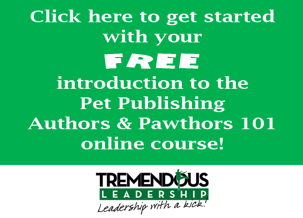 Pet Publishing Authors & Pawthors 101 Online Course from Tremendous Leadership