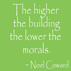 noel coward - the higher the building the lower the morals
