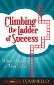 Ebook - Climbing the Ladder of Success Without Stepping on Your Values
