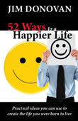 Ebook - 52 Ways to a Happier Life: Practical Ideas You Can Use to Create the Life You Were Born to Live