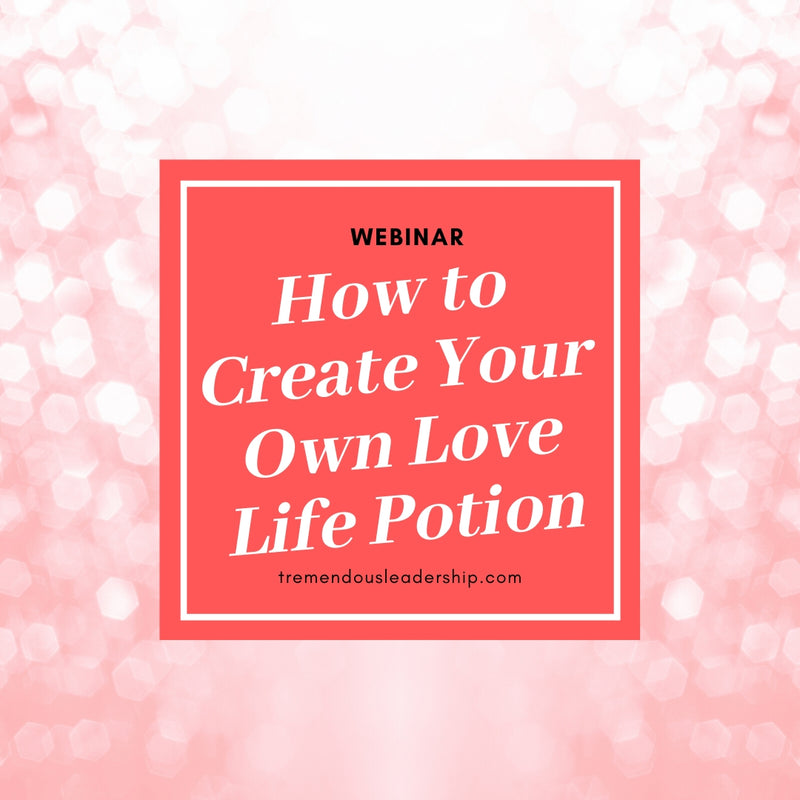 Webinar - How to Create Your Own Love Life Potion