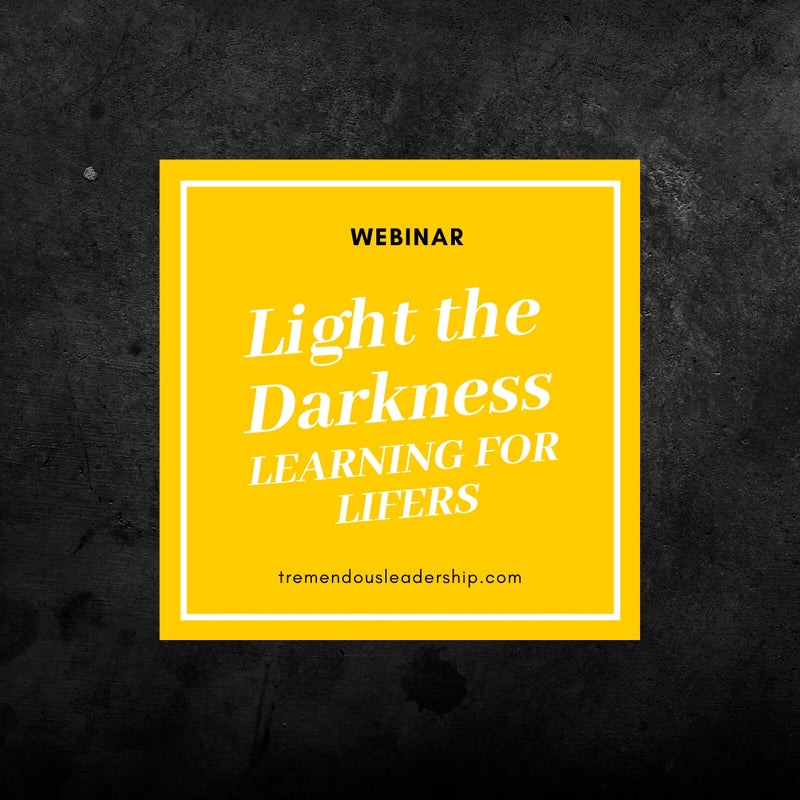 Webinar - Light the Darkness: Learning for Lifers