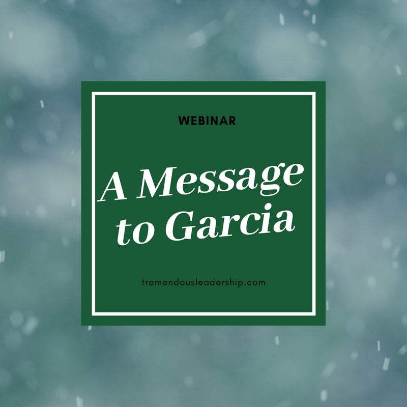 Webinar - A Message to Garcia