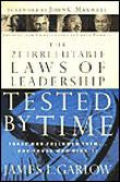 21 Irrefutable Laws of Leadership Tested by Time: Those Who Followed Them and Those Who Didn't