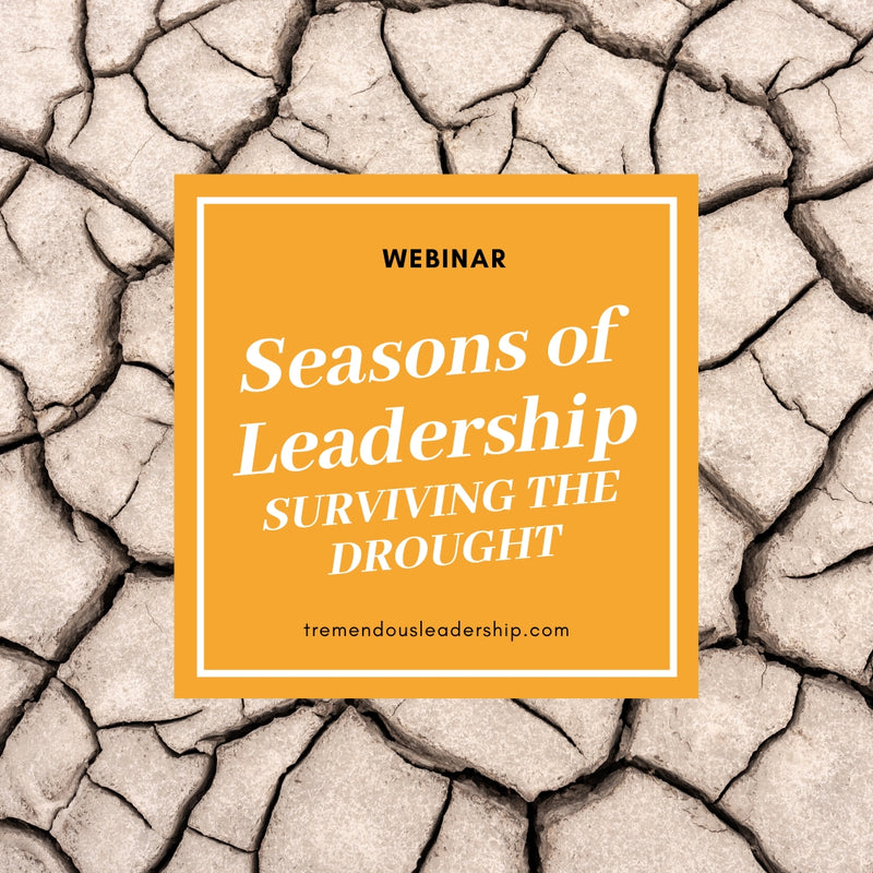 Webinar - Seasons of Leadership: Surviving the Drought