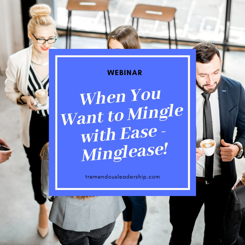 Webinar - When you Want to Mingle with Ease: Minglease!