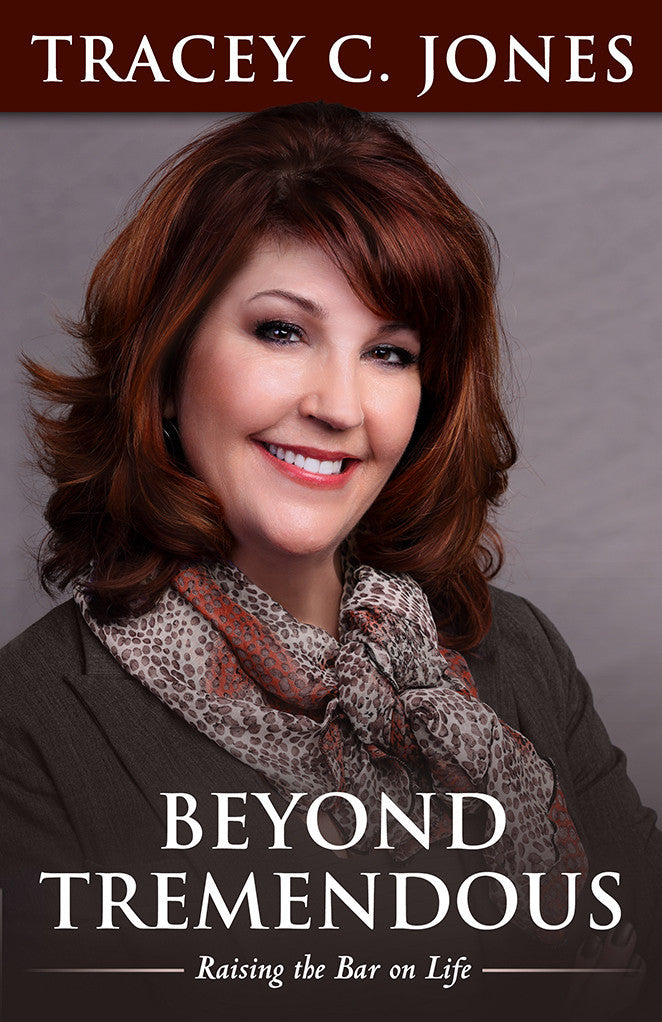 Beyond Tremendous: Raising the Bar on Life