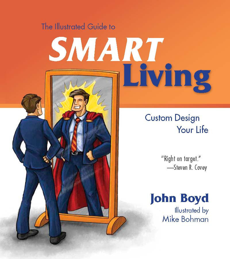 Illustrated Guide to SMART Living: Custom Design Your Life