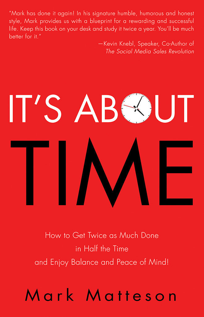 Ebook - It's About TIME: How to Get Twice as Much Done in Half the Time and Enjoy Balance and Peace of Mind!