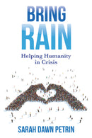 Pre-Release Bring Rain: Helping Humanity in Crisis