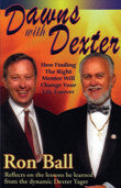 Ebook - Dawns With Dexter: How Finding the Right Mentor Will Change Your Life Forever