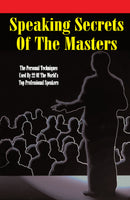Ebook - Speaking Secrets of the Masters: The Personal Techniques Used by 22 of the World's Top Professional Speakers