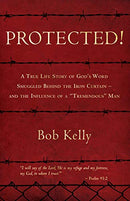 "Ebook - Protected!: A True Life Story of God's Word Smuggled Behind the Iron Curtain – and the Influence of a ""Tremendous"" Man"