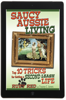 Saucy Aussie Living: Top 10 Tricks for Getting a Second Leash on Life
