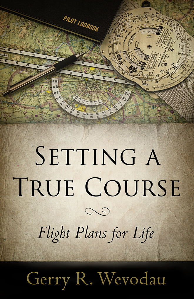Ebook - Setting A True Course: Flight Plans for Life