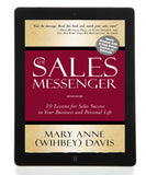 Ebook - The Sales Messenger - 10 Lessons for Sales Success in Your Business and Personal Life (Newly Revised with Bonus Section)