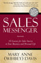 The Sales Messenger - 10 Lessons for Sales Success in Your Business and Personal Life (Newly Revised with Bonus Section)