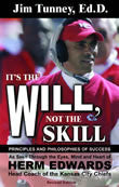 Ebook - It's The Will Not The Skill (Revised Edition): Principles and Philosophies of Success as Seen Through the Eyes, Mind and Heart of Herm Edwards, Head Coach of the Kansas City Chiefs