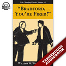 Bradford, You're Fired!: Life-Changing Classics, Volume VI